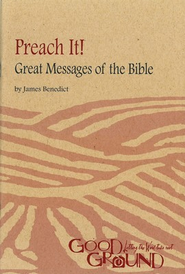 Preach it!: Great Messages of the Bible (Good ground: letting the Word take root)