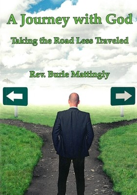 A Journey with God: Taking the Road Less Traveled