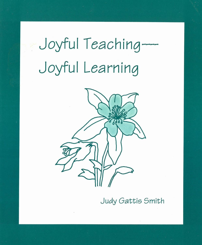 Joyful Teaching, Joyful Learning