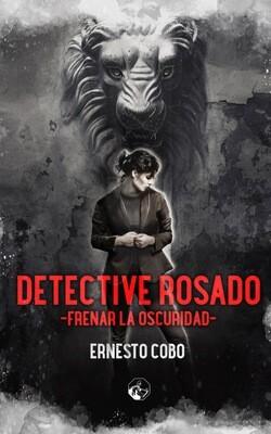 Detective Rosado. Frenar la oscuridad