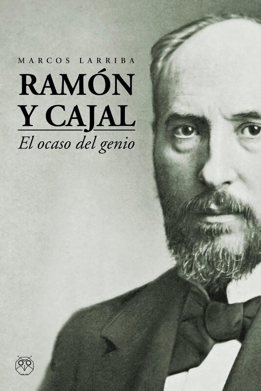 Ramón y Cajal (El ocaso del genio)