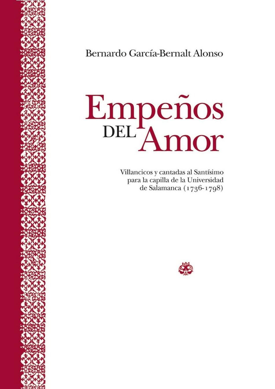 Empeños del amor: villancicos y cantadas al Santísimo para la capilla de la Universidad de Salamanca (1736-1798)