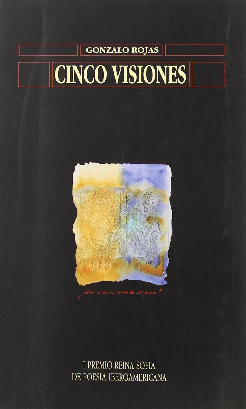 Cinco visiones. I Premio Reina Sofía de Poesía Iberoamericana