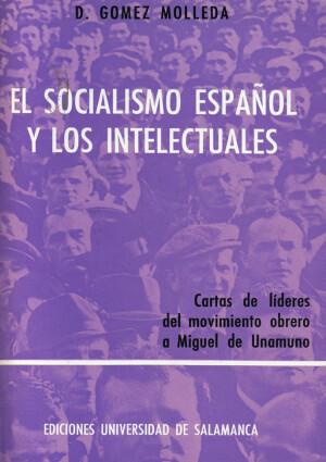 El socialismo español y los intelectuales. Cartas de líderes del movimiento obrero a Miguel de Unamuno