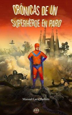 Crónicas de un superhéroe en paro