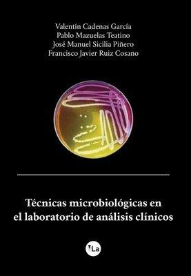 Técnicas microbiológicas en el laboratorio de análisis clínicos