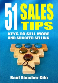 51 Sales Tips: Keys to Sell More and Succeed Selling
