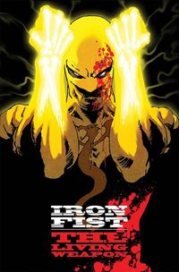 Iron Fist Living Weapon #1