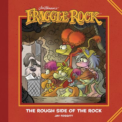 dec181374 ComicList Previews: JIM HENSON'S FRAGGLE ROCK THE ROUGH SIDE OF THE ROCK HC