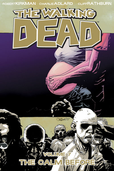 The Walking Dead Vol. 7: The Calm Before Cover