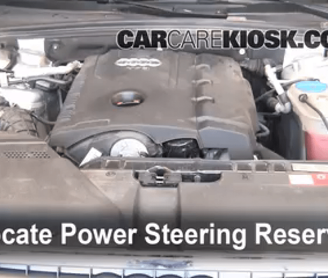 Follow These Steps To Add Power Steering Fluid To A Audi A 2016