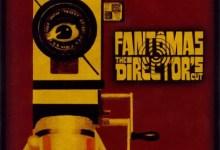 Fantomas – The director's Cut [2001]