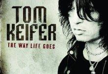 Tom Keifer – The Way Life Goes (2013)