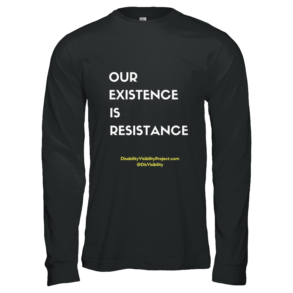 Existence Is Resistance! (Assorted Colors)