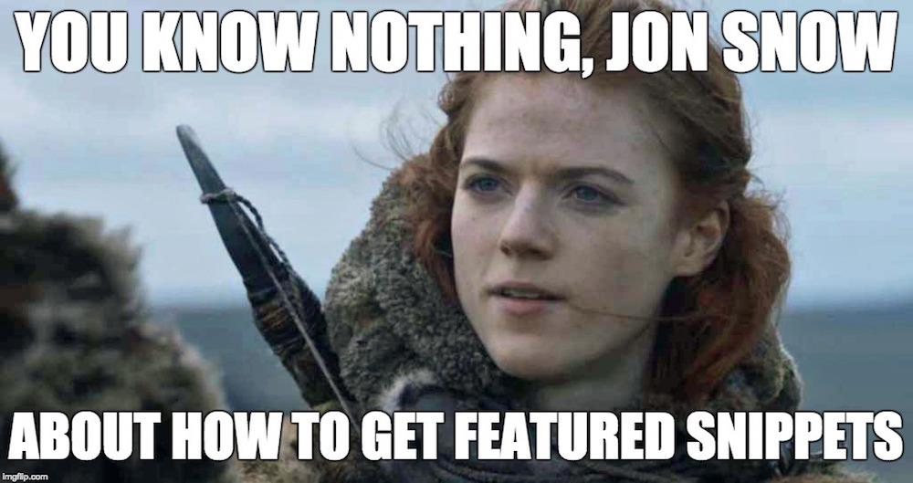 :you know nothing about featured snippets meme.jpg