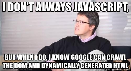adamaudette - I don't always JavaScript, but when I do, I know google can crawl the dom and dynamically generated HTML