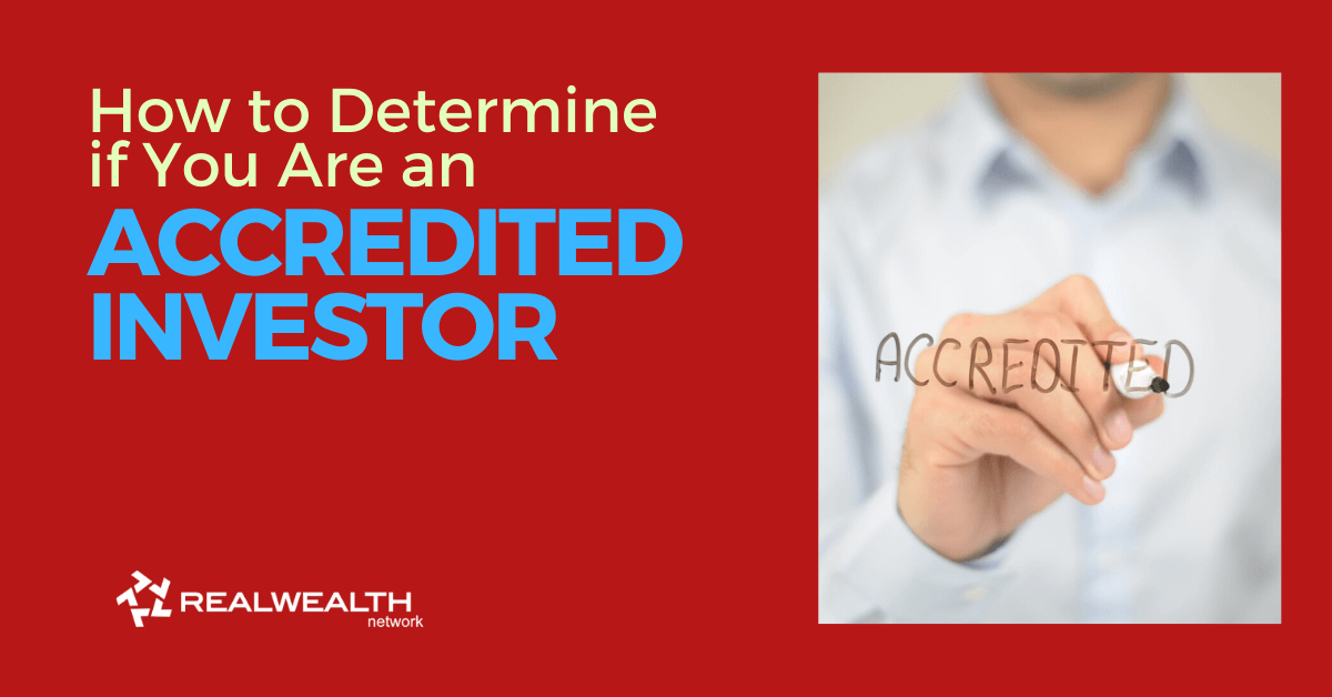 How to Determine if You are an Accredited Investor [Real Estate News]