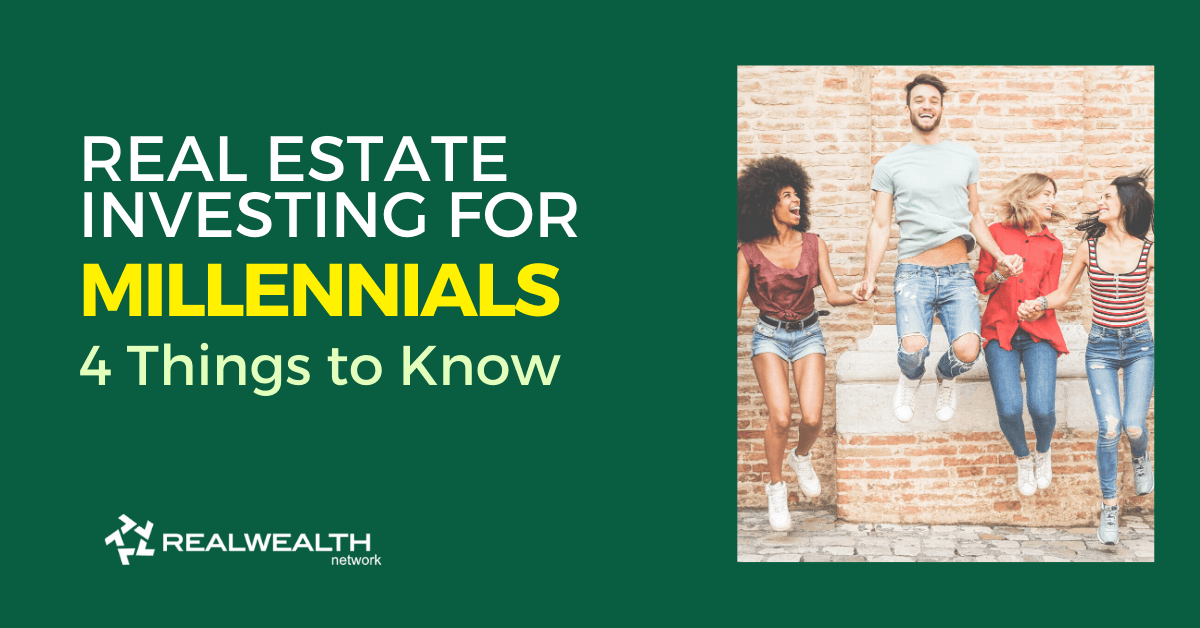 Real Estate Investing for Millennials: 4 Things to Know [Free Investor Guide]