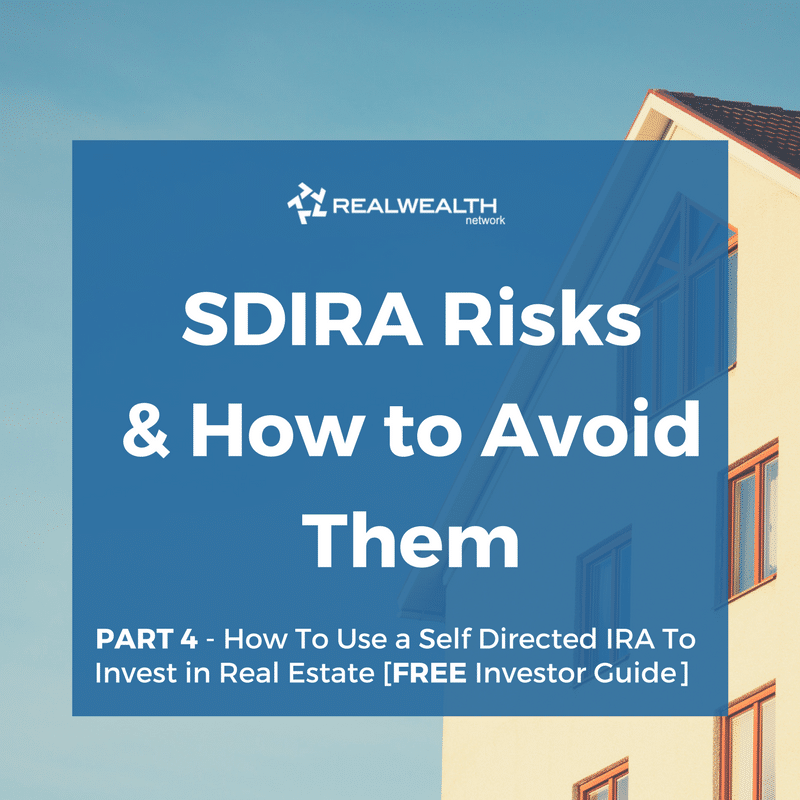Self-Directed IRA Risks & How To Avoid Them