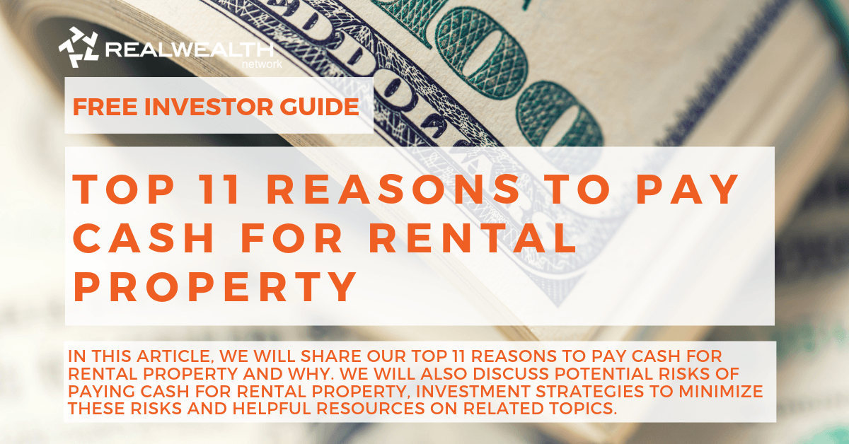 Top 11 Reasons to Pay Cash for Rental Property [Free Investor Guide]