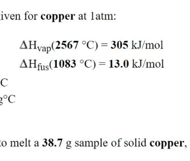 The Following Information Is Given For Copper At Latm Boiling Point 25670c Melting Point