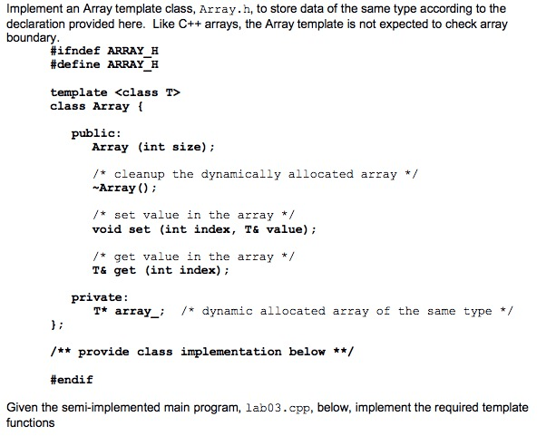 Solved Implement An Array Template Class Array H To Sto