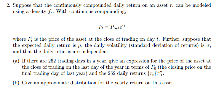 Solved Suppose That The Continuously Compounded Daily Ret