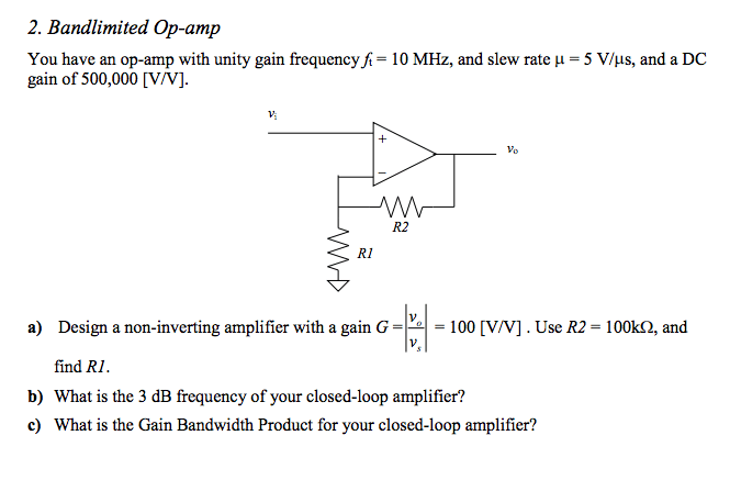Solved: You Have An Op-amp With Unity Gain Frequency F_t