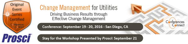 Change Management for Utilities, September 19-20, 2016. San Diego California.