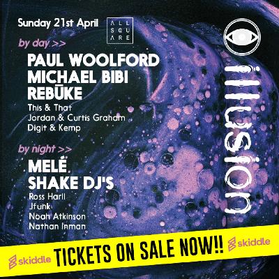 Illusion pres. Michael Bibi, Paul Woolford, Mele, Rebuke + More Tickets | All Square Festival Darlington  | Sun 21st April 2019 Lineup
