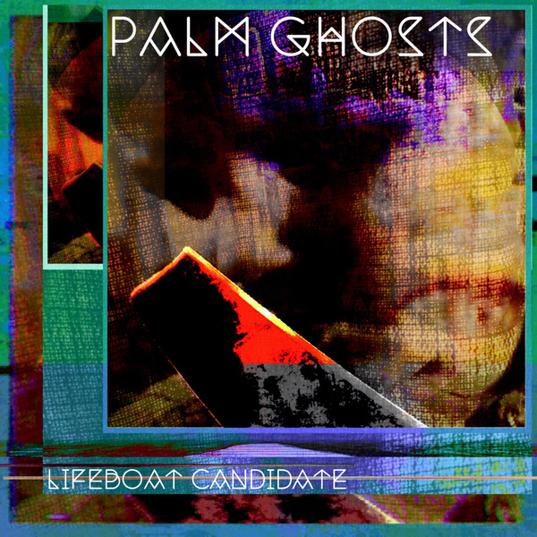 Palm Ghosts Lifeboat Candidate album cover artwork
