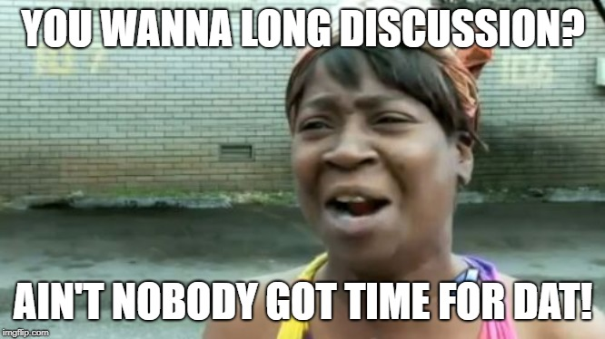 Ain't nobody got time for dat!