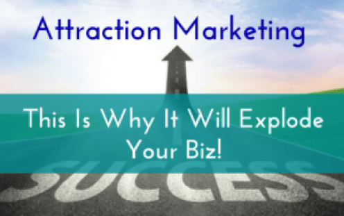 Attraction Marketing Will Explode Your Biz (1)