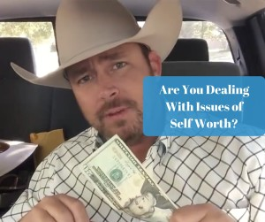Are You Dealing With Issues of Self Worth?