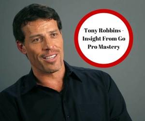 Tony Robbins - Insight From Go Pro Mastery