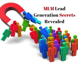 MLM Lead Generation Secrets Revealed