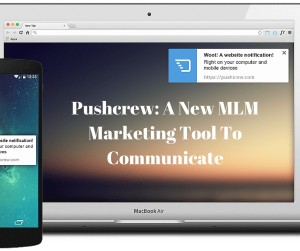 Pushcrew: A New MLM Marketing Tool To Communicate
