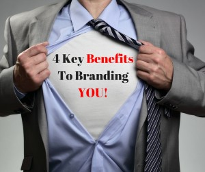 4 Key Benefits To Branding YOU!