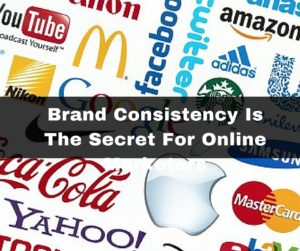 Brand Consistency Is The Secret For Online Marketers