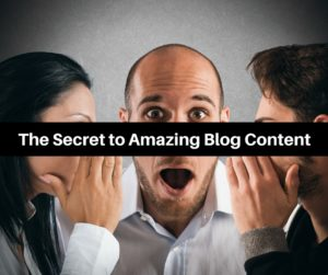The Secret to Amazing Blog Content