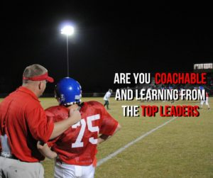 Are You Coachable and Learning From The Top Leaders