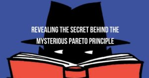 Revealing The Secret Behind The Mysterious Pareto Principle