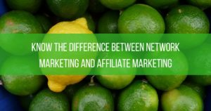 Know The Difference Between Network Marketing and Affiliate Marketingddddedee