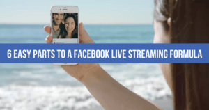 6 Easy Parts To A Facebook Live Streaming Formula