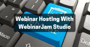 Webinar Hosting With WebinarJam Studio