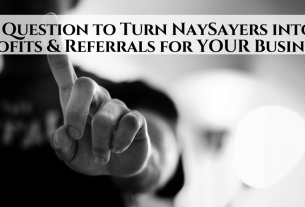 1 Question To Turn Naysayers Into Profits Referrals Fo