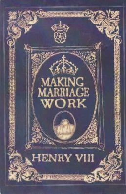 Afbeeldingsresultaat voor making marriage work henry VIII