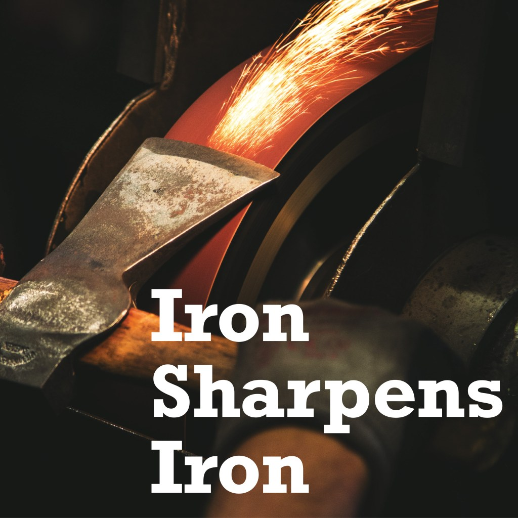 Iron Sharpens Iron: Practice Your Presence