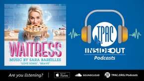 TPAC InsideOut Podcast: Waitress