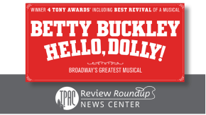 Hello, Dolly! Review Roundup